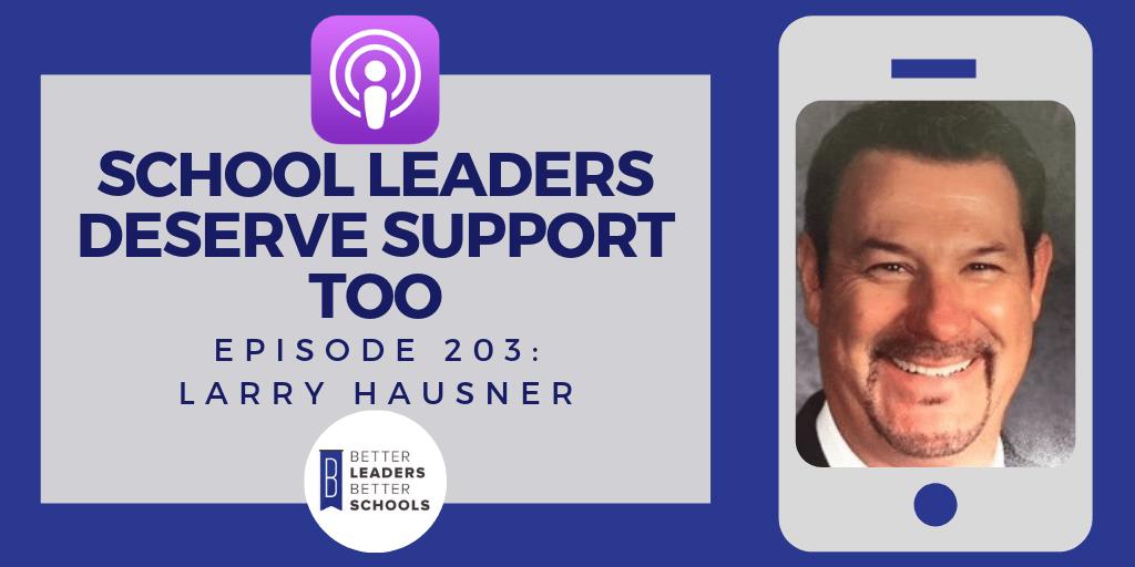 Larry Hausner: School Leaders Deserve Support Too