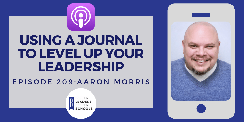 Aaron Morris: Using a Journal to Level Up your Leadership