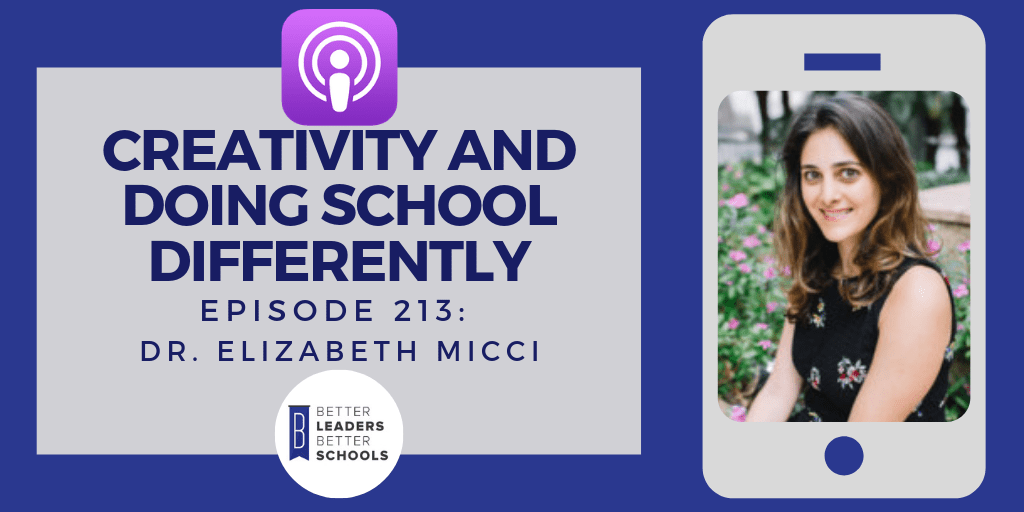 Dr. Elizabeth Micci: Creativity and Doing School Differently