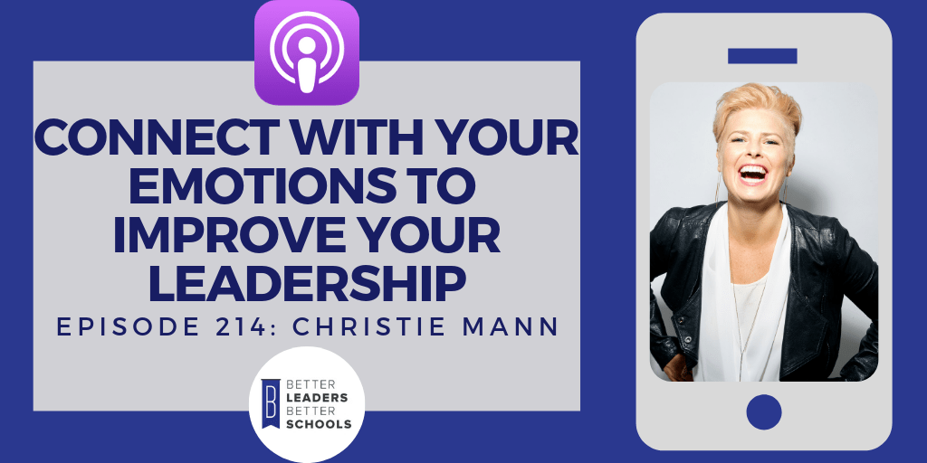 Christie Mann: Connect with your Emotions to Improve your Leadership