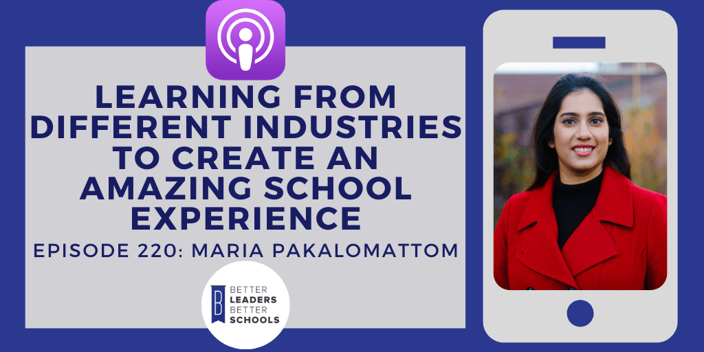 Maria Pakalomattom: Learning from Different Industries to Create an Amazing School Experience