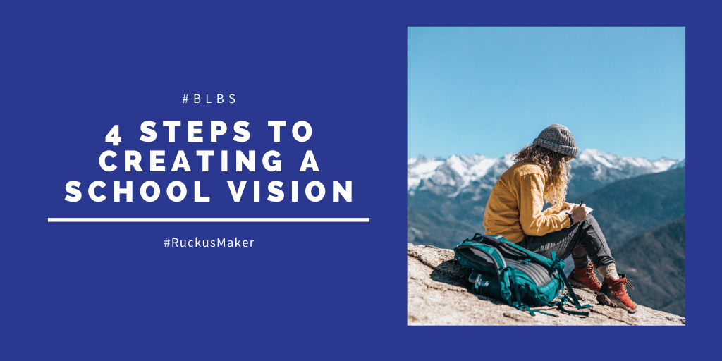 4 Steps to Creating a School Vision