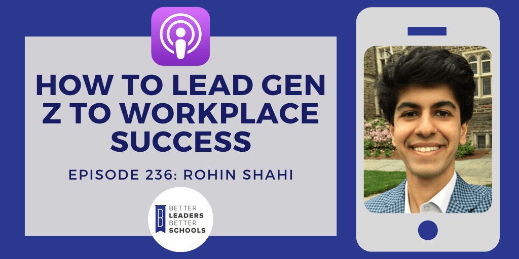Rohin Shahi: How to Lead Gen Z to Workplace Success