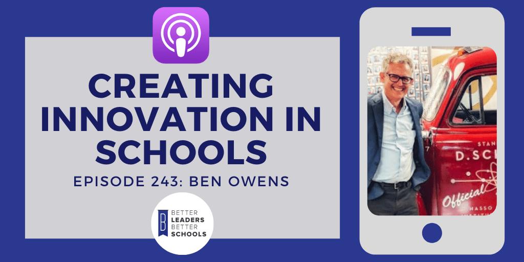Ben Owens: Creating Innovation in Schools