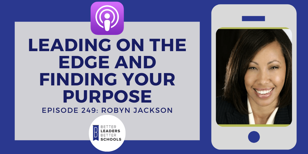 Robyn Jackson: Leading on the Edge and Finding your Purpose