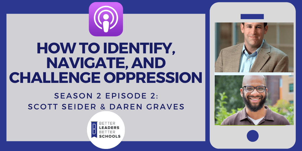 Scott Seider & Daren Graves: How to Identify, Navigate, and Challenge Oppression