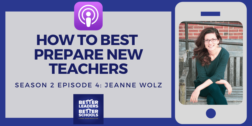 Jeanne Wolz: How to Best Prepare new Teachers