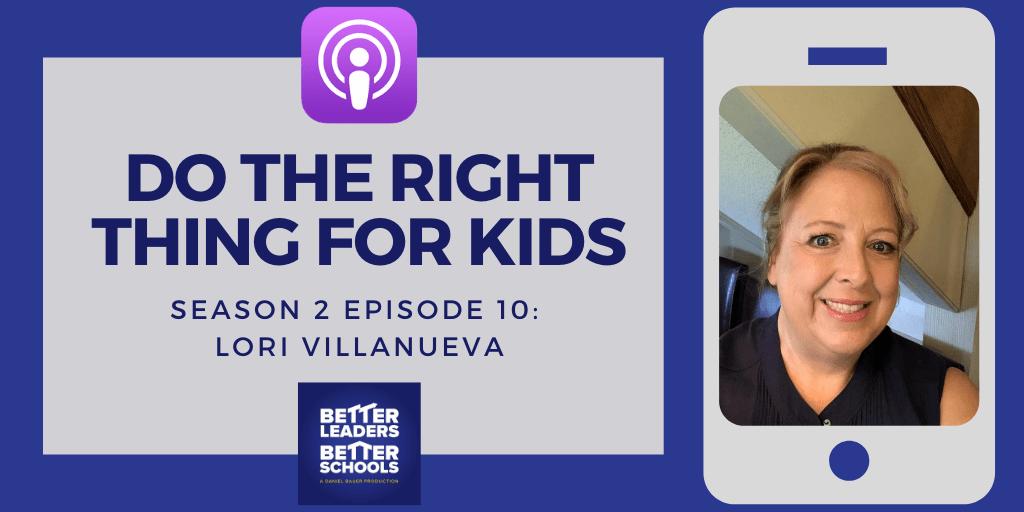 Lori Villanueva: Do the Right thing for Kids
