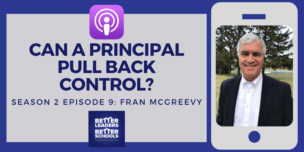 Fran McGreevy: Can a Principal pull back control?