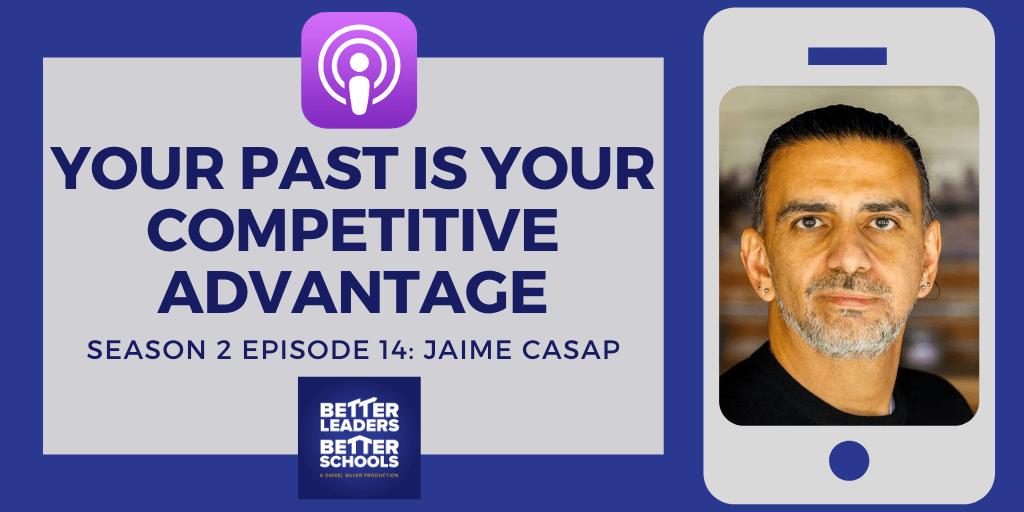 Jaime Casap: Your Past Is Your Competitive Advantage