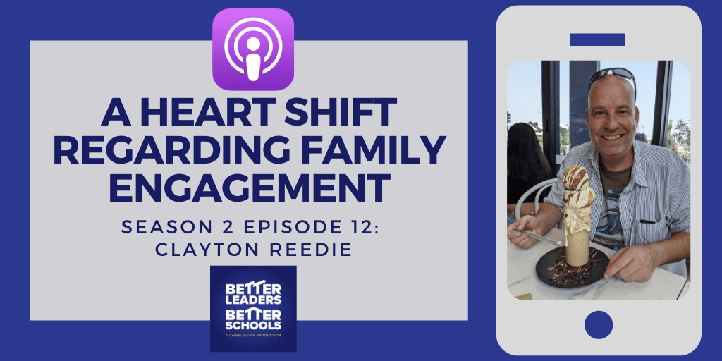 Clayton Reedie: A Heart Shift Regarding Family Engagement
