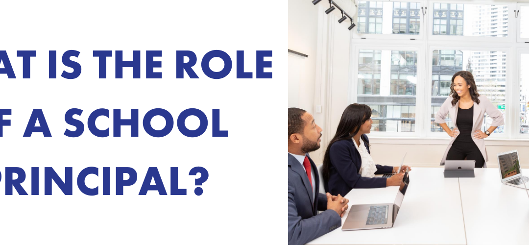 What is the role of a school principal?