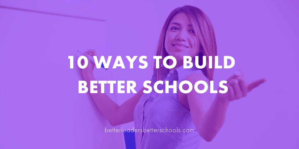 10 Ways to Build Better Schools