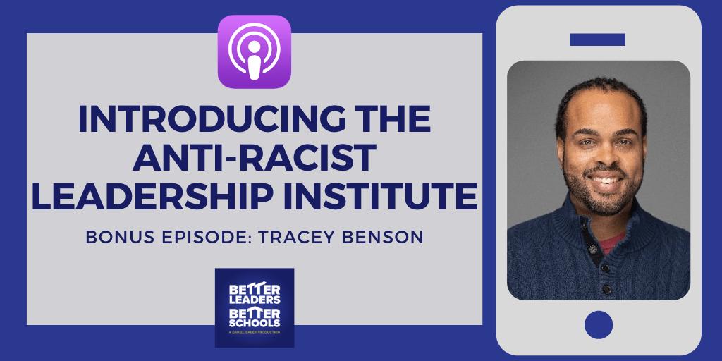 BLBS Bonus_ Tracey Benson: Introducing the Anti-Racist Leadership Institute