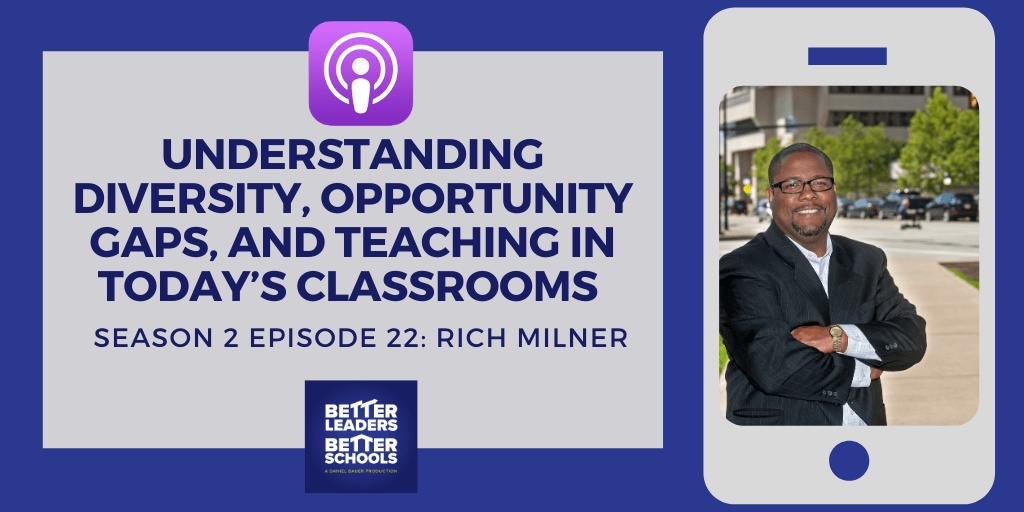 Rich Milner: Understanding Diversity, Opportunity gaps, and Teaching in today's Classrooms
