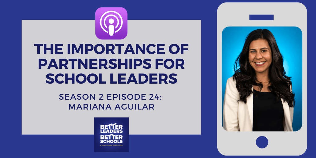 Mariana Aguilar: The importance of partnerships for school leaders