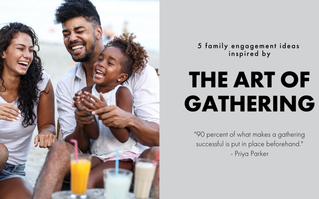 The Art of Gathering Family Engagement Ideas