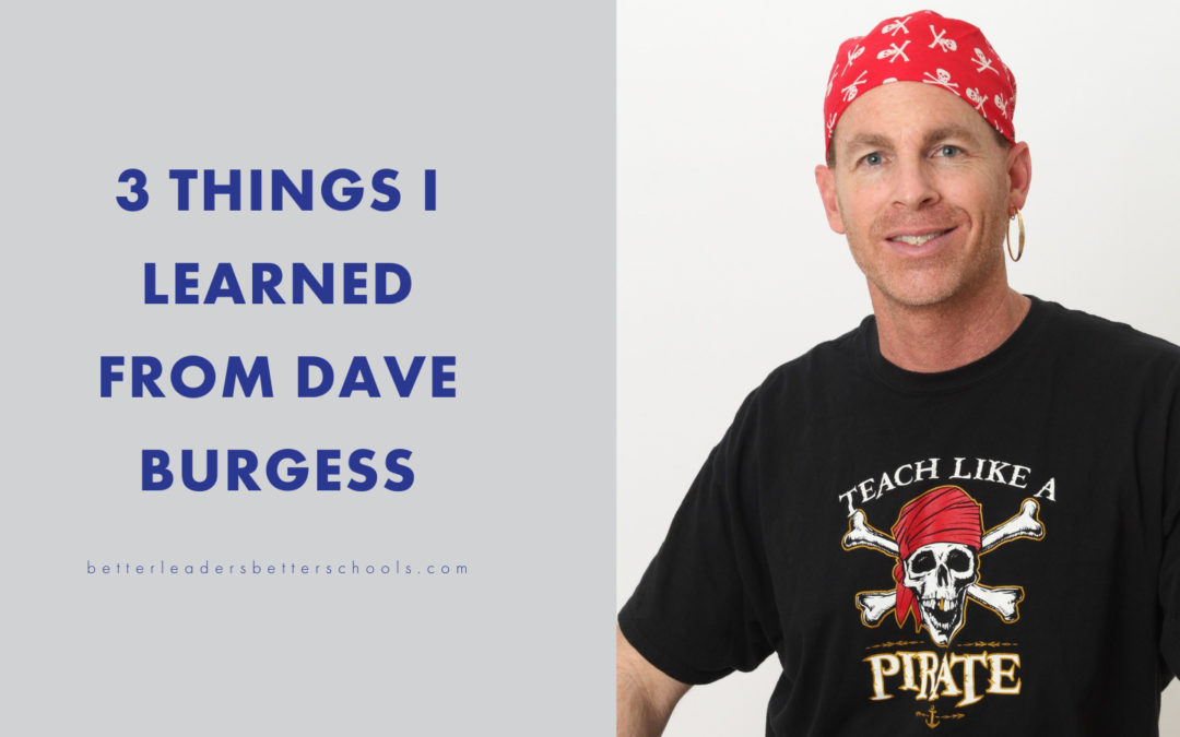 Dave Burgess: 3 Podcast Takeaways