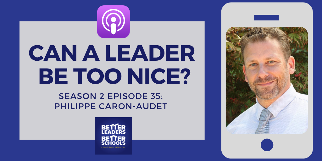 Philippe Caron-Audet: Can a leader be too nice?