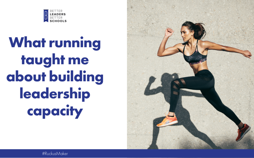 What running taught me about building leadership capacity