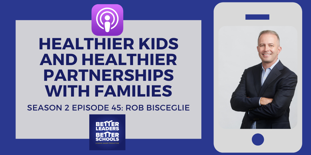 Rob Bisceglie: Healthier kids and healthier partnerships with families