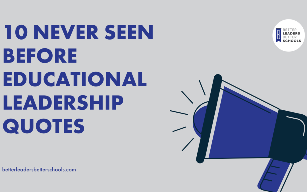 10 Never Seen Before Educational Leadership Quotes