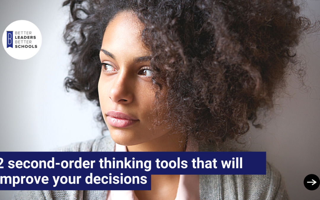 2 second-order thinking tools that will improve the quality of your decisions today