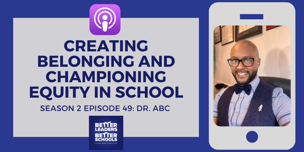 Dr. ABC: Creating belonging and championing equity in school