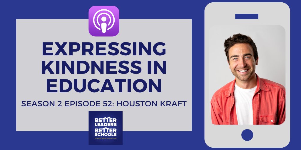 Houston Kraft: Expressing kindness in education