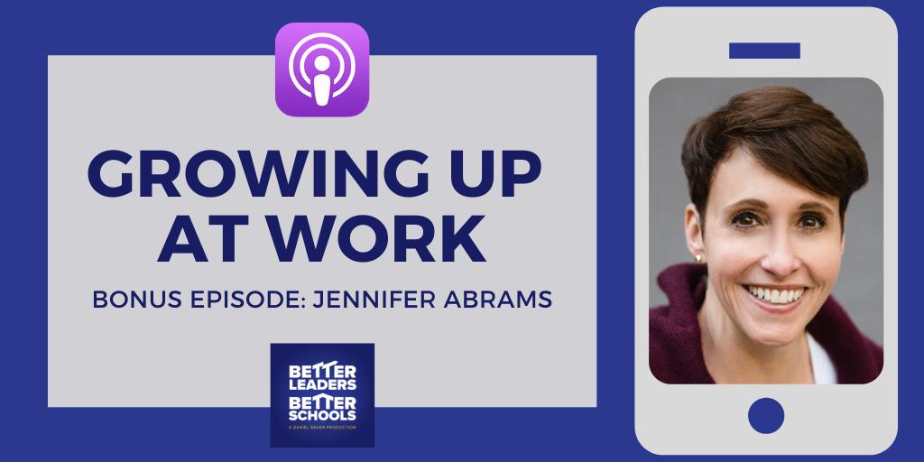 Jennifer Abrams: Growing Up At Work