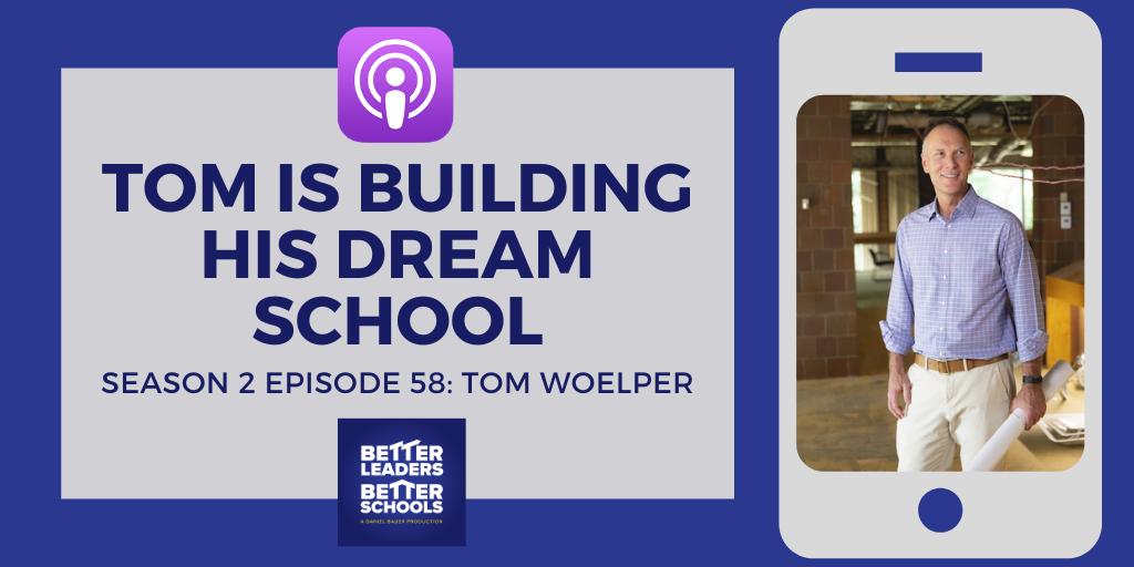 Tom Woelper: Tom is building his dream school
