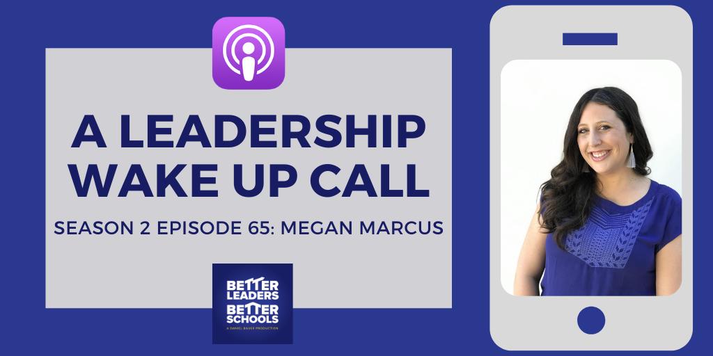 Megan Marcus: A Leadership Wake Up Call